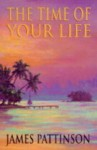 The Time of Your Life - James Pattinson, Jonathan Keeble