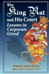 The King Rat and His Court: Lessons in Corporate Greed - William Arthur Bruno, Rius