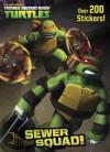 Sewer Squad! (Teenage Mutant Ninja Turtles) - Golden Books, Jacob Chabot