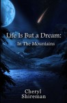 Life is but a Dream: In the Mountains - Cheryl Shireman, Karin Cox