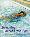Swimming Across the Pool, Grade 2: Turquoise, Level 17 - Jenny Giles, Claire Bridge