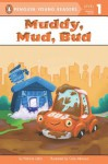 Muddy, Mud, Bud - Patricia Lakin, Cale Atkinson