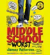 Middle School, the Worst Years of My Life (Audio) - James Patterson, Chris Tebbetts