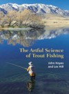 The Artful Science of Trout Fishing - John Hayes, Les Hill