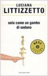 Sola come un gambo di sedano - Luciana Littizzetto