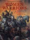 Women Warriors: Myths and Legends of Heroic Women - Marianna Mayer, Julek Heller, Heller Julek