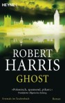 Ghost: Roman (German Edition) - Robert Harris, Wolfgang Müller
