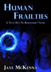 Human Frailties - Jaye McKenna