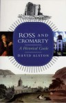 Ross and Cromarty: A Historical Guide - David Alston
