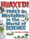 Hoaxed!: Fakes & Mistakes in the World of Science - YES Mag, Jude Isabella