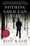 Nothing Gold Can Stay: Stories - Ron Rash