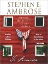 To America: Personal Reflections of an Historian (Audio) - Stephen E. Ambrose, Jeffrey DeMunn