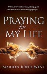 Praying for My Life - Marion Bond West