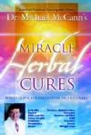 Miracle Herbal Cures - Michael McCann