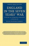 The Seven Years War: A Study in British Combined Strategy - Julian Stafford Corbett, Jeremy Black