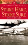 Strike Hard, Strike Sure - Ralph Barker