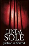 Justice Is Served - Linda Sole
