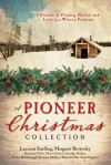 A Pioneer Christmas Collection: 9 Stories of Finding Shelter and Love in a Wintry Frontier - Kathleen Fuller, Vickie McDonough, Lauraine Snelling, Margaret Brownley, Marcia Gruver, Cynthia Hickey, Shannon McNear, Michelle Ule, Anna Carrie Urquhart