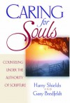 Caring for Souls: Counseling Under the Authority of Scripture - Gary Bredfeldt