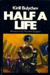 Half A Life - Kir Bulychev