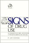 Signs of Drug Use: An Introduction to Some Drug and Alcohol Related Vocabulary in American Sign Language - James Woodward