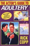 The Actor's Guide To Adultery (A Jarrod Jarvis Mystery #2) - Rick Copp