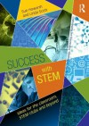 Success with STEM: Ideas for the classroom, STEM clubs and beyond - Sue Howarth, Linda Scott