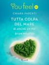 Tutta colpa del mare (Youfeel): (e anche un po' di un mojito) (Italian Edition) - Chiara Parenti
