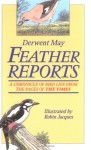 A Feather Reports: A Chronicle of Bird Life from the Pages of 'The Times' - Derwent May, Robin Jacques
