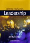 Creating Contagious Leadership - John Hersey