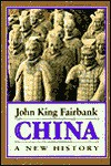 China: A New History, - John King Fairbank