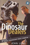 Dinosaur Dealers, The: Mission: To Uncover International Fossil Smuggling - John Long