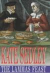 The Lammas Feast - Kate Sedley