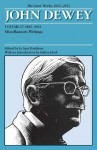 The Later Works of John Dewey, Volume 17, 1925 - 1953: 1885 - 1953, Miscellaneous Writings - John Dewey, Jo Ann Boydston, Sidney Hook