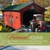 Vermont Icons: 50 Classic Symbols of the Green Mountain State - Matthew P. Mayo, Jennifer Smith-Mayo