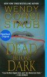 Dead Before Dark - Wendy Corsi Staub