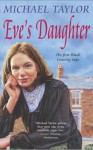 Eve's Daughter - Michael Taylor