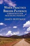 When Practice Breeds Patience: 15 Principles for Practicing Patience - James Hoffman