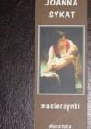 Macierzynki - Joanna Sykat