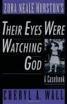Zora Neale Hurston's Their Eyes Were Watching God - Cheryl A. Wall