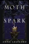 Moth and Spark (Audible Audio) - Anne Leonard, Christian Coulson