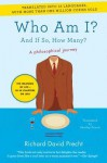 Who Am I?: And If So, How Many? - Richard David Precht, Shelley Frisch