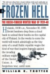 A Frozen Hell: The Russo-Finnish Winter War of 1939-1940 - William R. Trotter