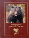Hunting North America's Big Bear: Grizzly, Brown, and Polar Bear Hunting Techniques and Adventures (Hunter's Information Series) - J. Wayne Fears