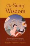 The Sun of Wisdom: Teachings on the Noble Nagarjuna's Fundamental Wisdom of the Middle Way - Khenpo Tsultrim Gyamtso, Nāgārjuna
