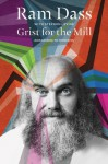 Grist for the Mill: Awakening to Oneness - Ram Dass, Stephen Levine