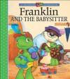 Franklin and the Babysitter - Sharon Jennings, Mark Koren, Alice Sinkner