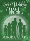 An Unlikely Witch - Debora Geary
