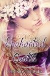 Enchanted Castle - A Novelette - Chrissy Peebles