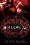 Shadowfae (The Shadowfae Chronicles #1) - Erica Hayes
